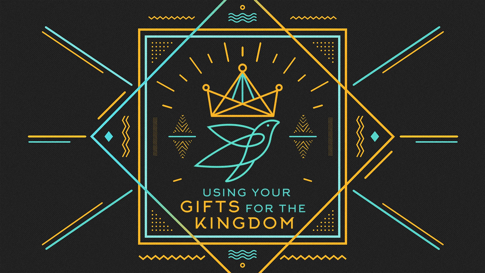 Using Your Gifts for the Kingdom
