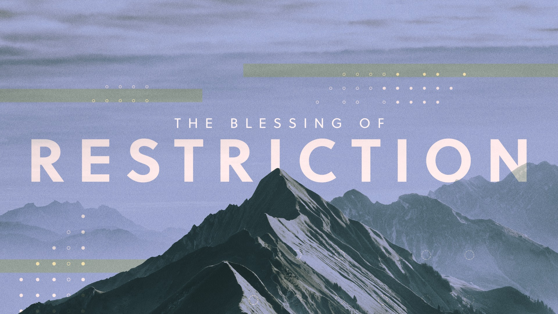 The Blessing of Restriction