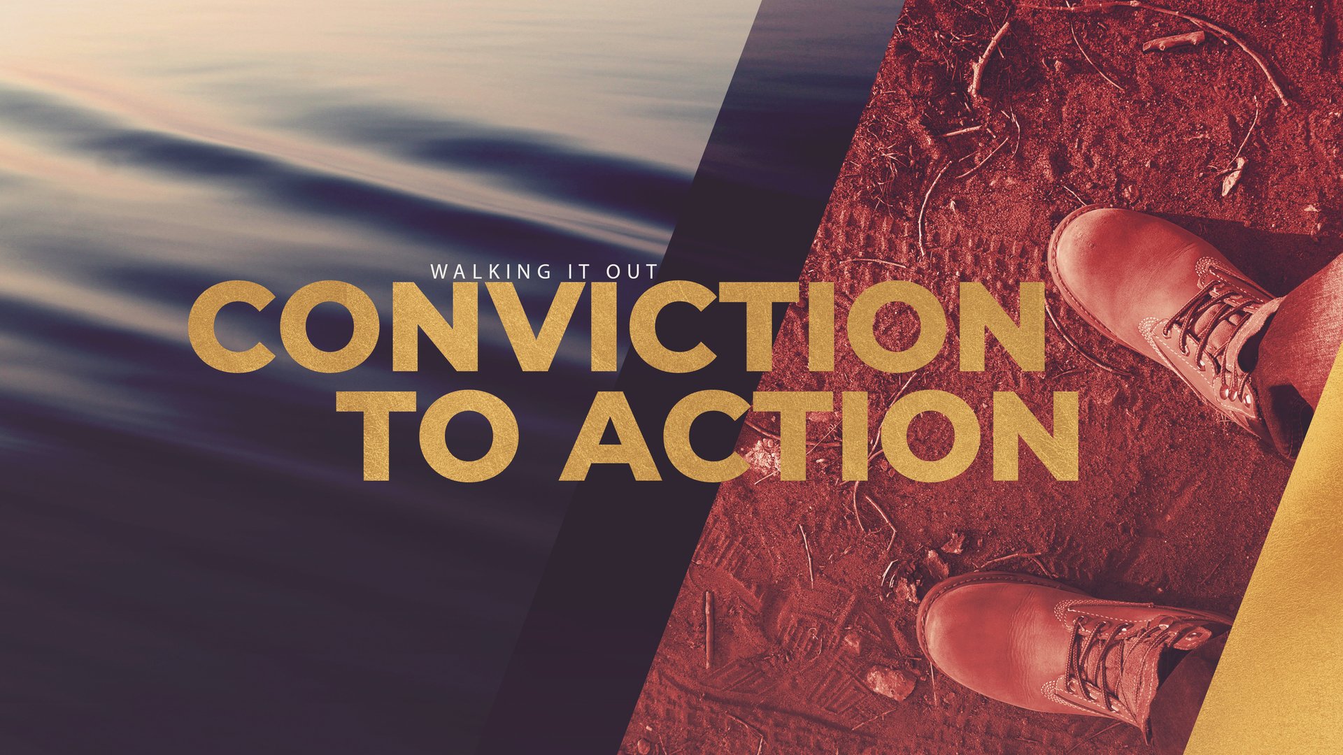 Walking It Out: Conviction to Action